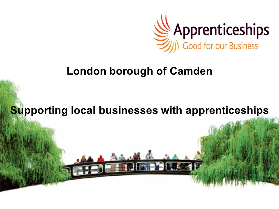 London borough of Camden Supporting local businesses with apprenticeships