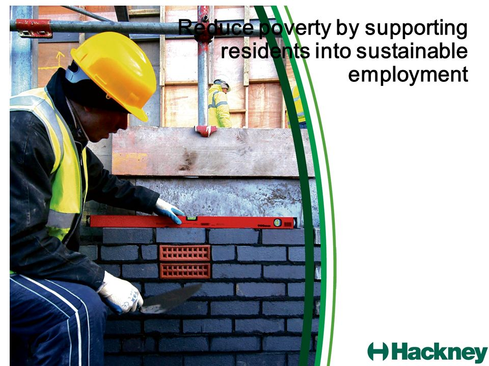 Reduce poverty by supporting residents into sustainable employment
