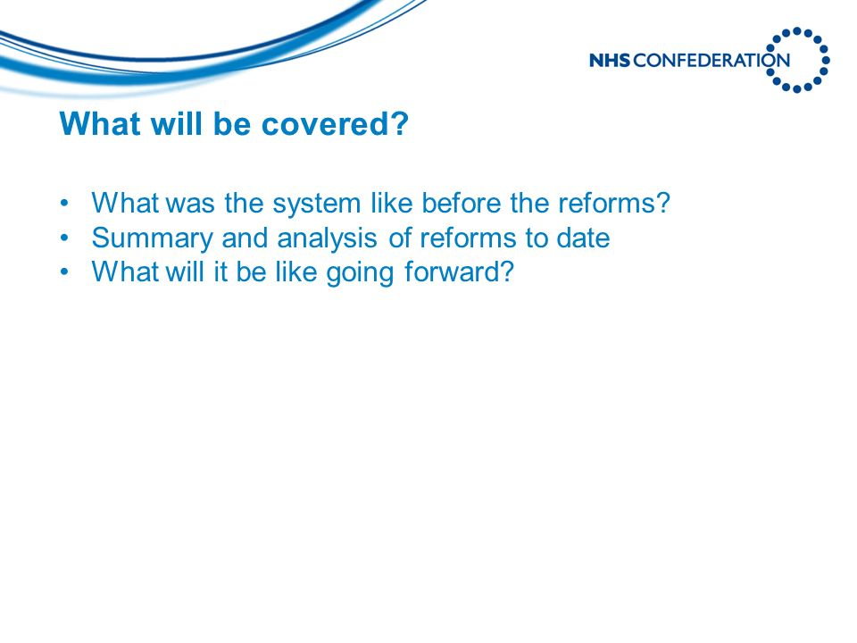 What will be covered. What was the system like before the reforms.