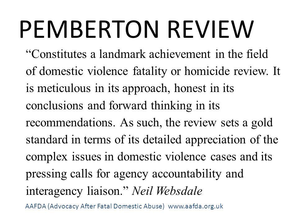 PEMBERTON REVIEW Constitutes a landmark achievement in the field of domestic violence fatality or homicide review.