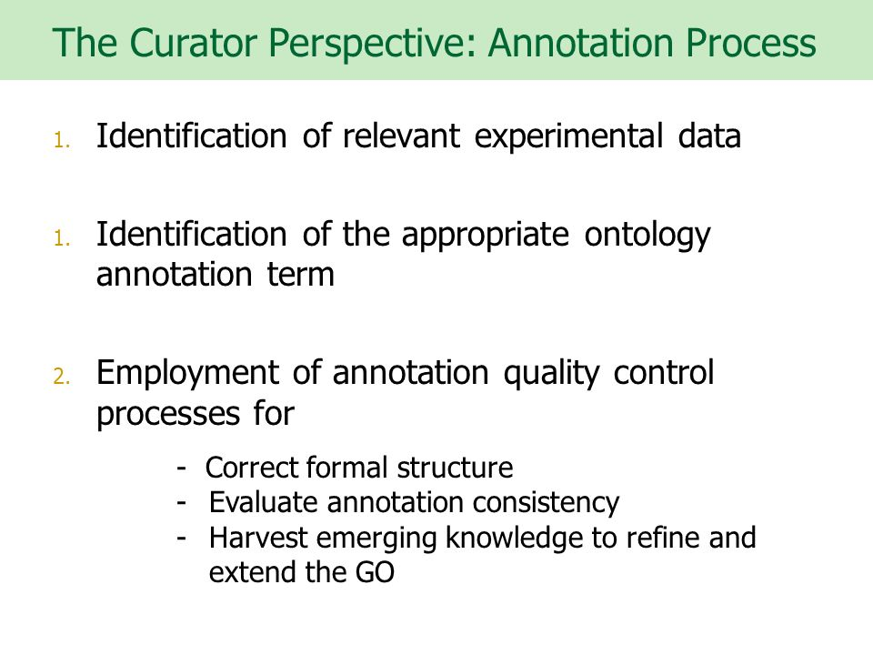 The Curator Perspective: Annotation Process 1. Identification of relevant experimental data 1.