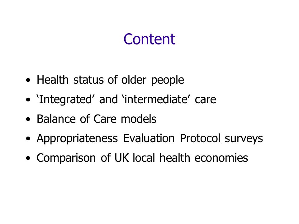Content Health status of older people Integrated and intermediate care Balance of Care models Appropriateness Evaluation Protocol surveys Comparison of UK local health economies