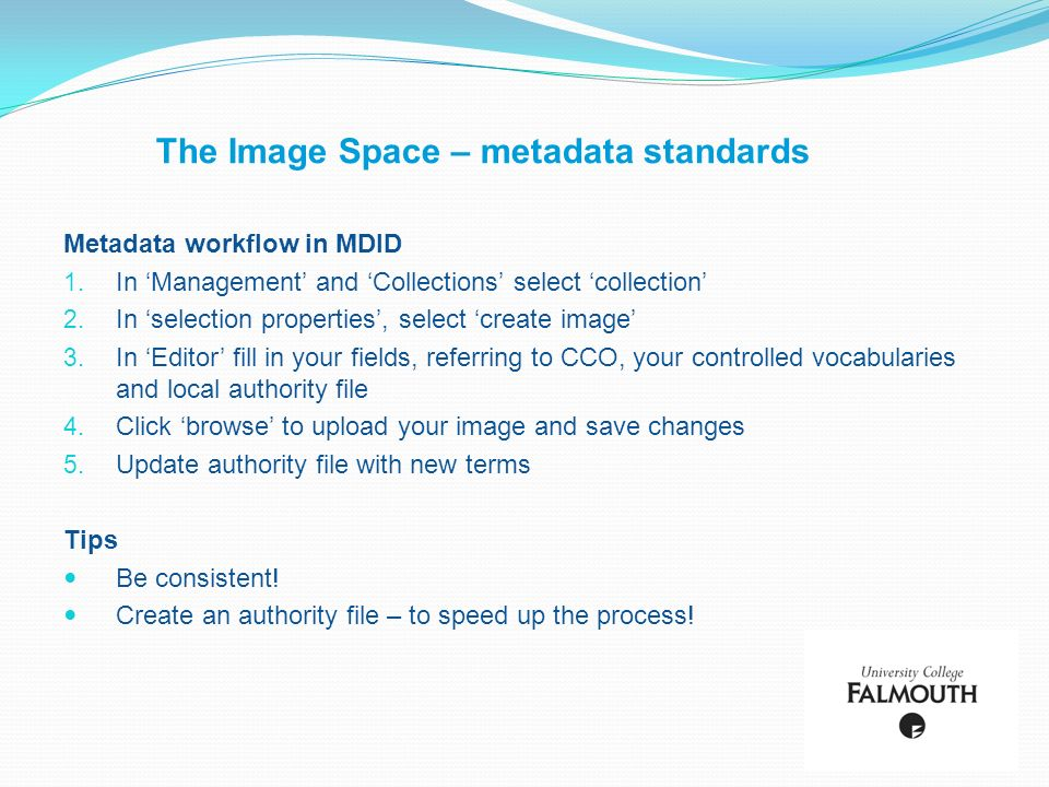 The Image Space – metadata standards Metadata workflow in MDID 1.