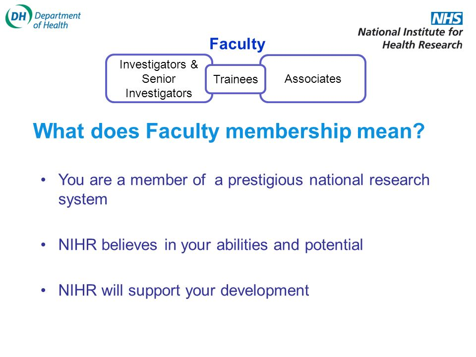 Investigators & Senior Investigators Associates Faculty Trainees What does Faculty membership mean.