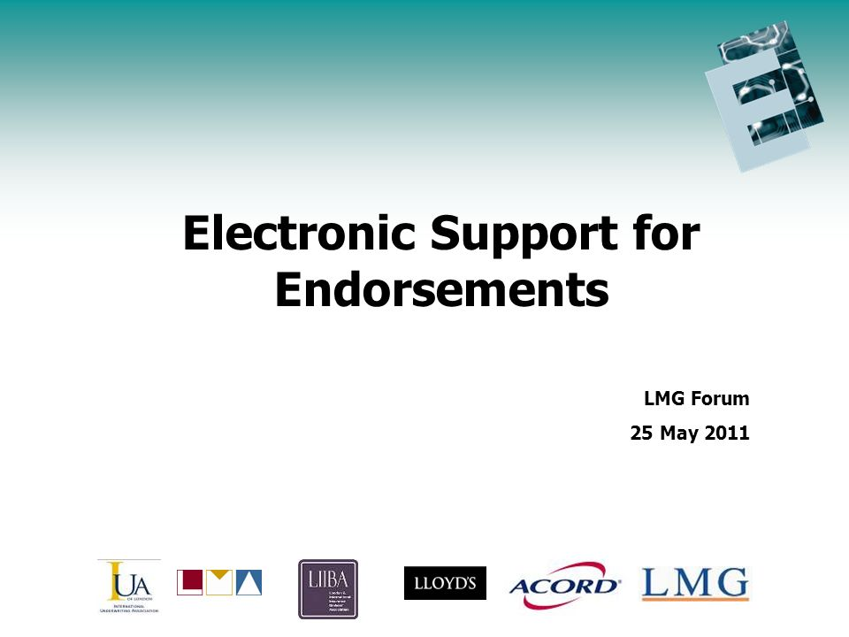 Endorsement Initiative Update Agenda Electronic Support for Endorsements LMG Forum 25 May 2011