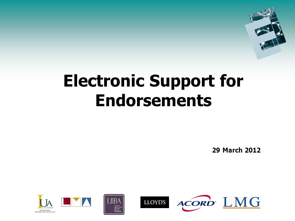 Endorsement Initiative Update Agenda Electronic Support for Endorsements 29 March 2012