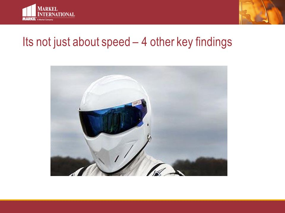 Its not just about speed – 4 other key findings