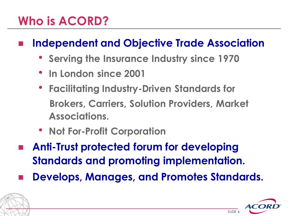 SLIDE 6 Who is ACORD.