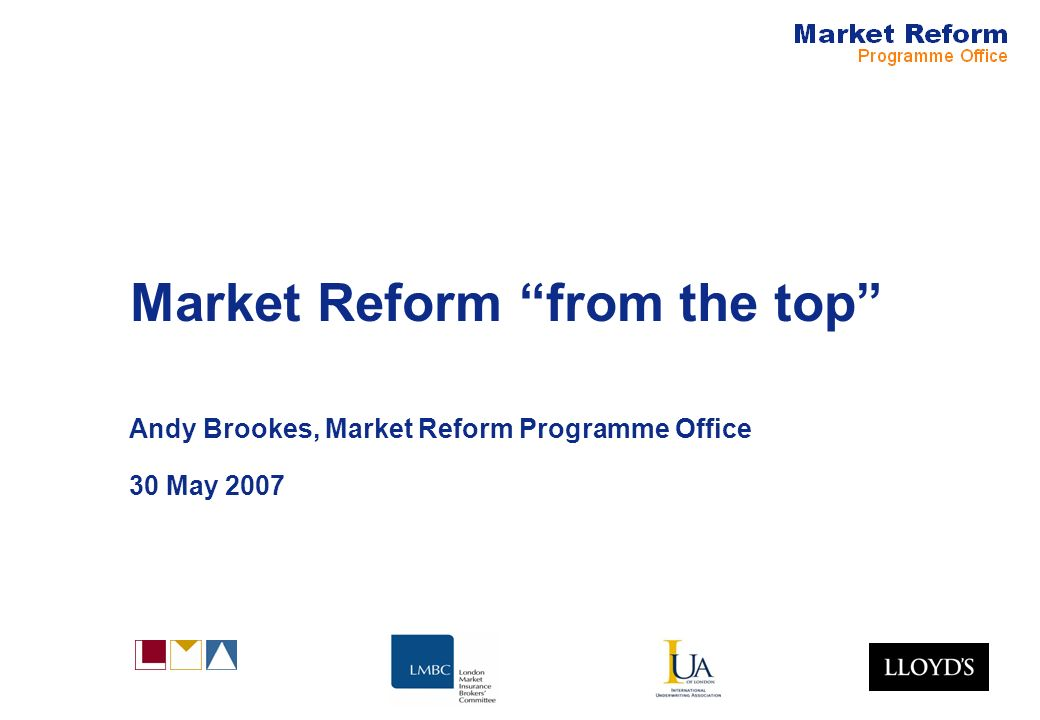 Market Reform from the top Andy Brookes, Market Reform Programme Office 30 May 2007
