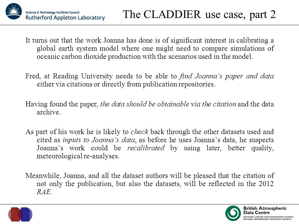 The CLADDIER use case, part 2 It turns out that the work Joanna has done is of significant interest in calibrating a global earth system model where one might need to compare simulations of oceanic carbon dioxide production with the scenarios used in the model.