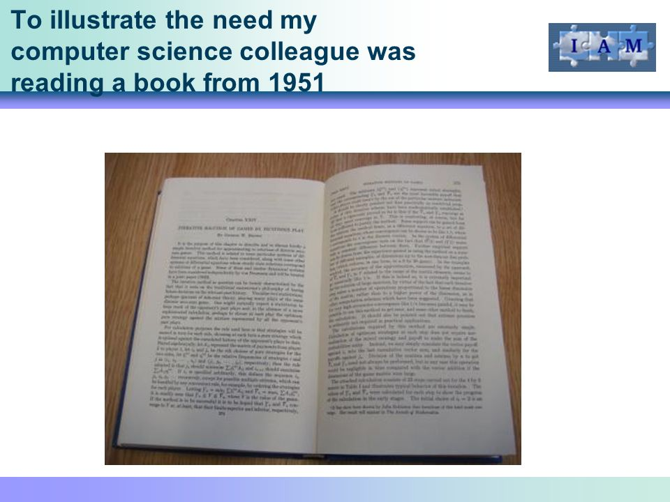 To illustrate the need my computer science colleague was reading a book from 1951