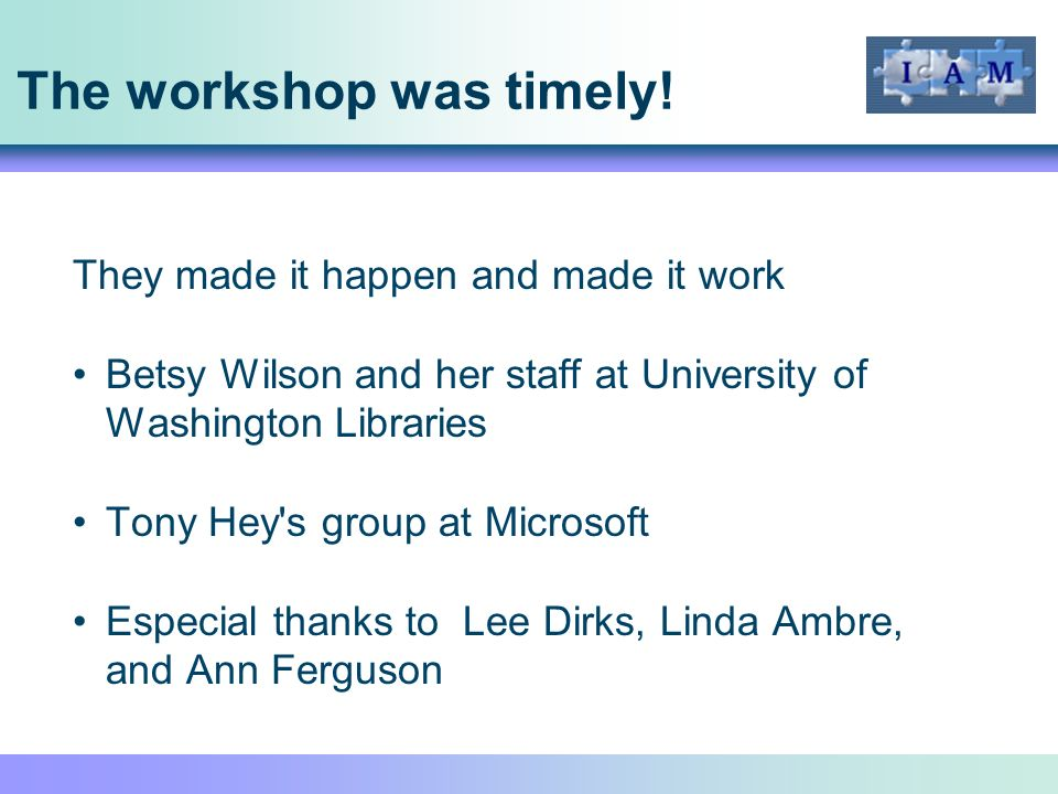 The workshop was timely.