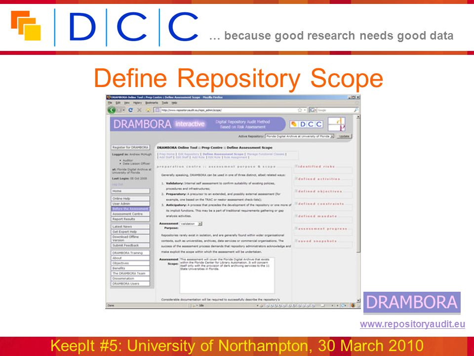 … because good research needs good data KeepIt #5: University of Northampton, 30 March 2010 www.repositoryaudit.eu Define Repository Scope