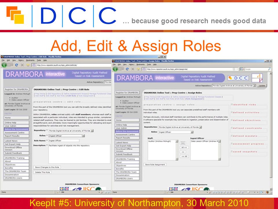 … because good research needs good data KeepIt #5: University of Northampton, 30 March 2010 www.repositoryaudit.eu Add, Edit & Assign Roles