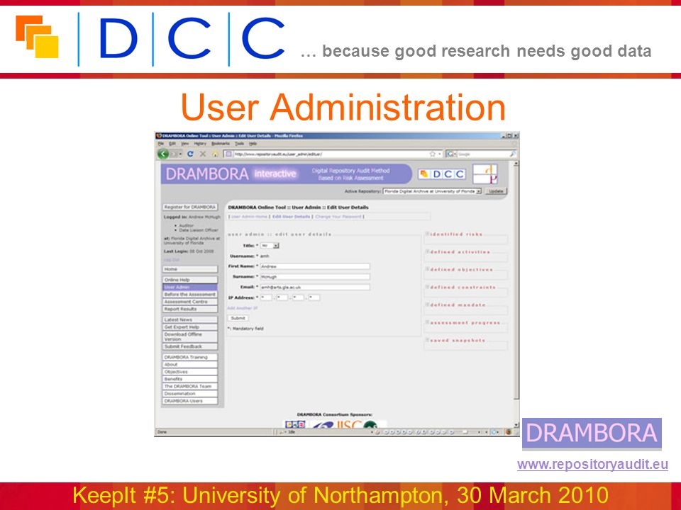 … because good research needs good data KeepIt #5: University of Northampton, 30 March 2010 www.repositoryaudit.eu User Administration