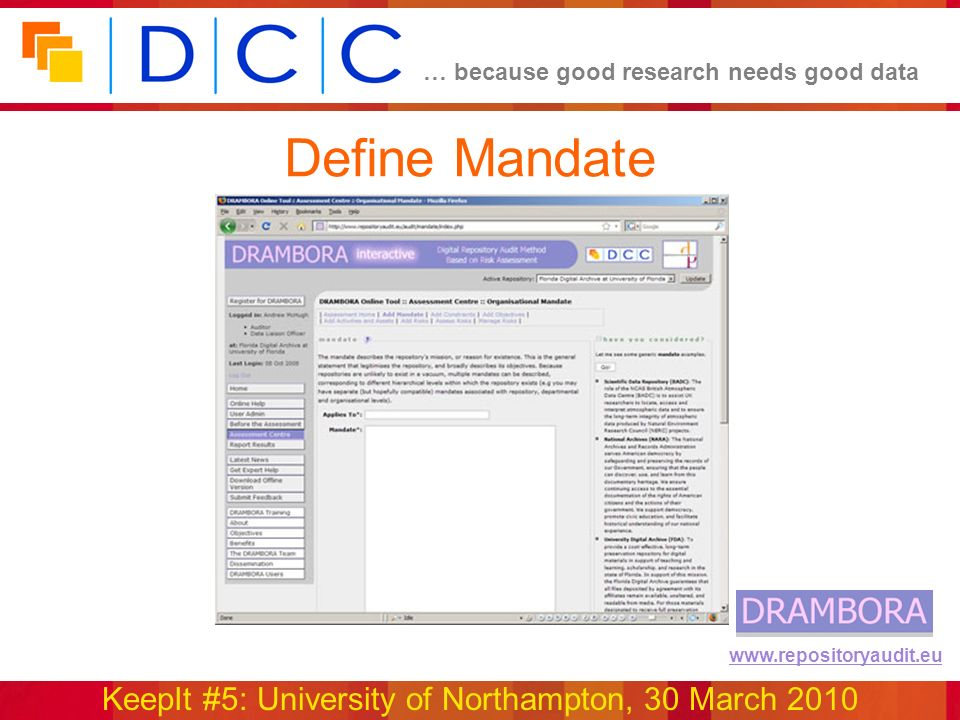 … because good research needs good data KeepIt #5: University of Northampton, 30 March 2010 www.repositoryaudit.eu Define Mandate