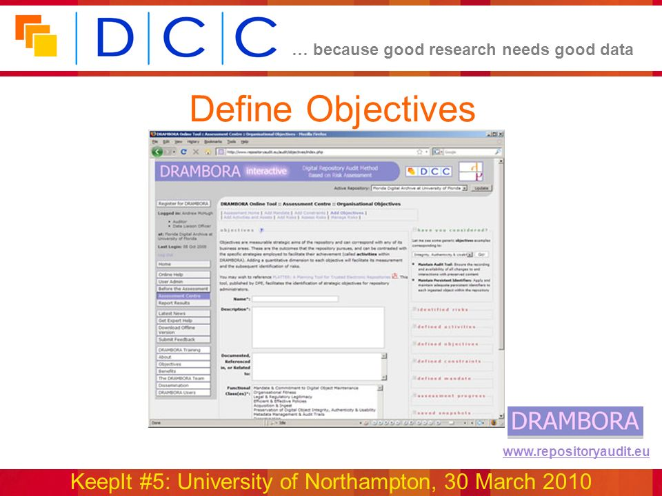 … because good research needs good data KeepIt #5: University of Northampton, 30 March 2010 www.repositoryaudit.eu Define Objectives