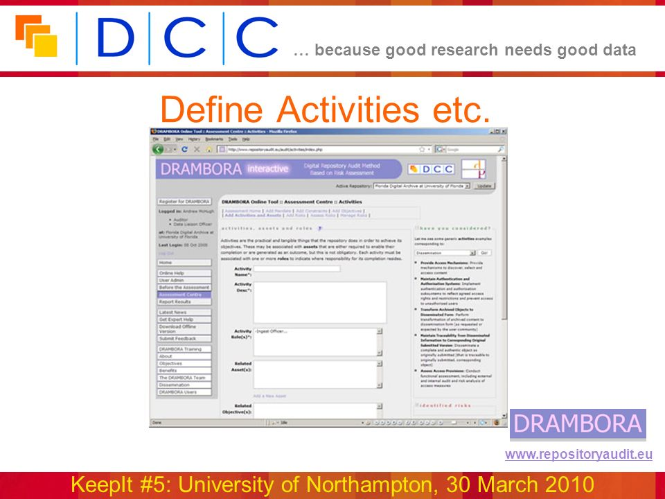 … because good research needs good data KeepIt #5: University of Northampton, 30 March 2010 www.repositoryaudit.eu Define Activities etc.