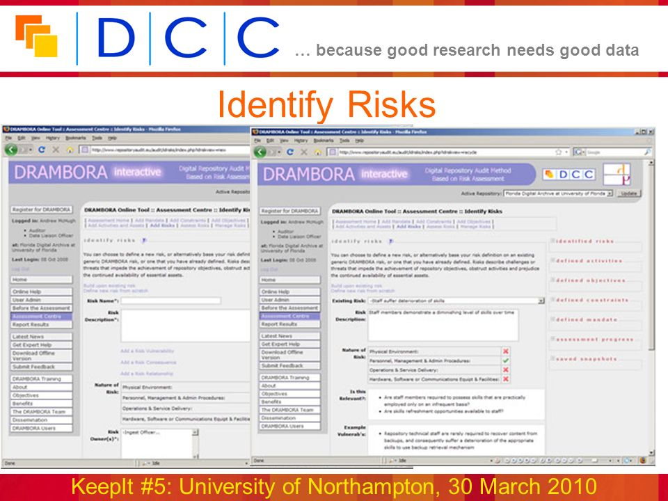 … because good research needs good data KeepIt #5: University of Northampton, 30 March 2010 www.repositoryaudit.eu Identify Risks
