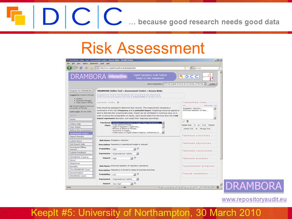 … because good research needs good data KeepIt #5: University of Northampton, 30 March 2010 www.repositoryaudit.eu Risk Assessment