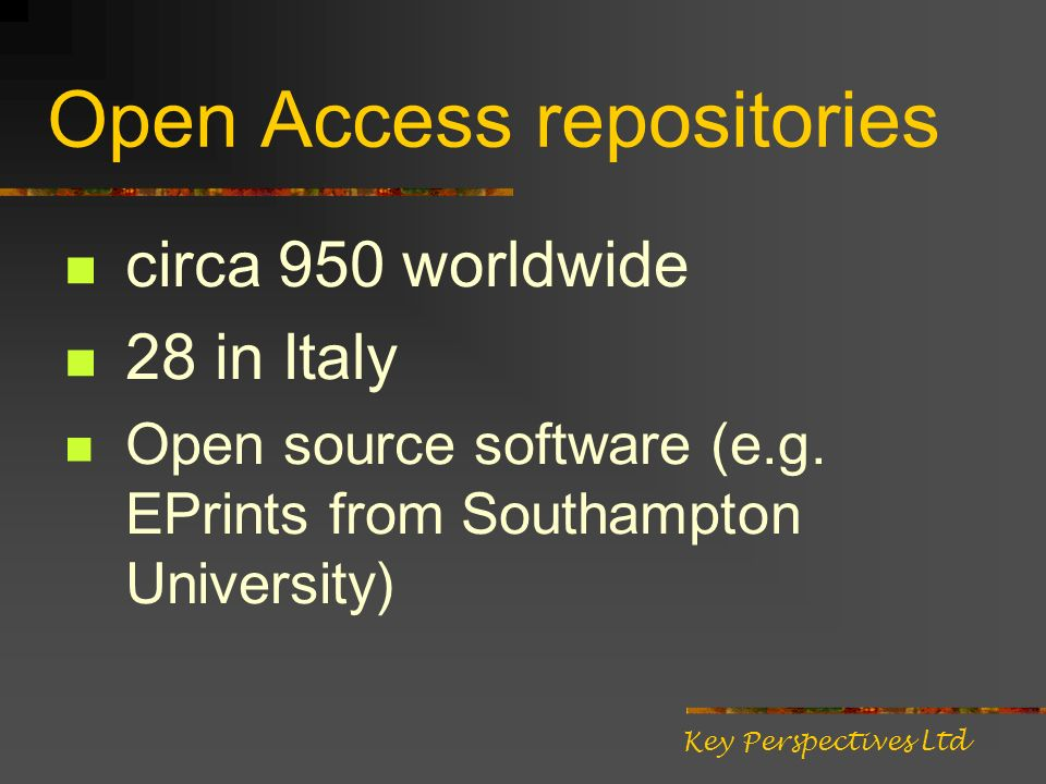 Open Access repositories circa 950 worldwide 28 in Italy Open source software (e.g.
