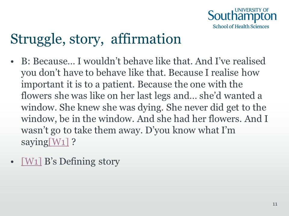 11 Struggle, story, affirmation B: Because… I wouldnt behave like that.