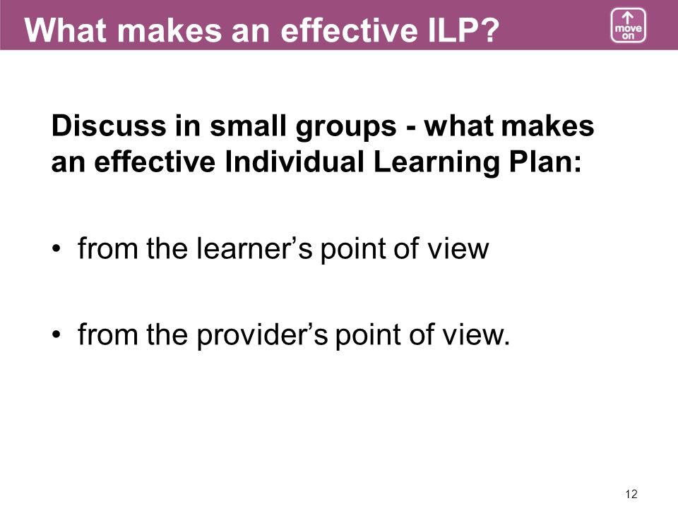 12 What makes an effective ILP.