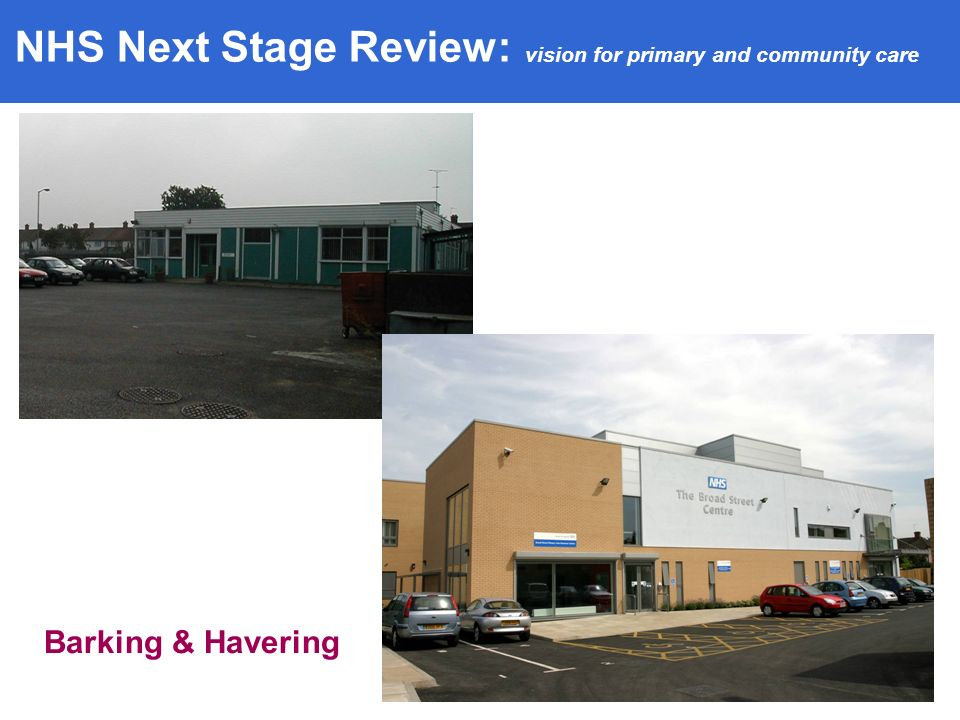 Barking & Havering NHS Next Stage Review: vision for primary and community care