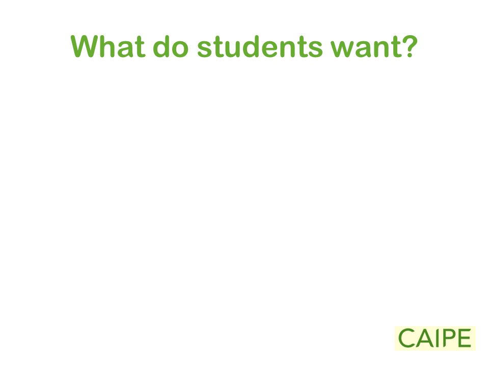 What do students want