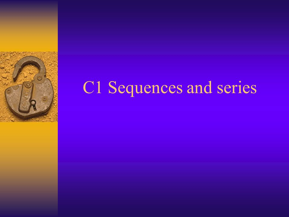 C1 Sequences and series