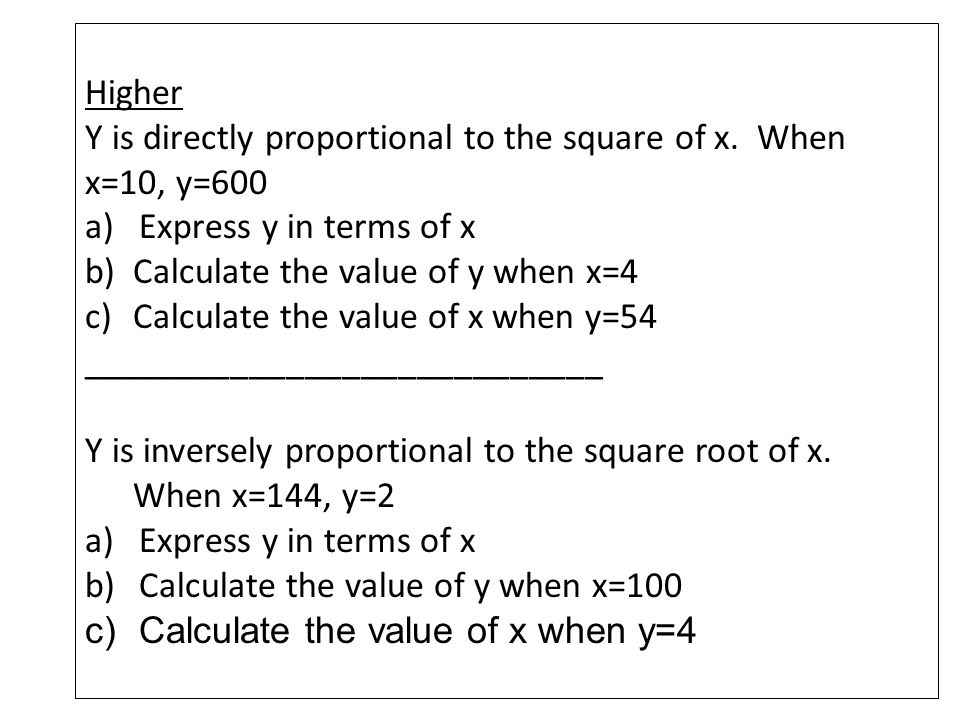 Higher Y is directly proportional to the square of x.