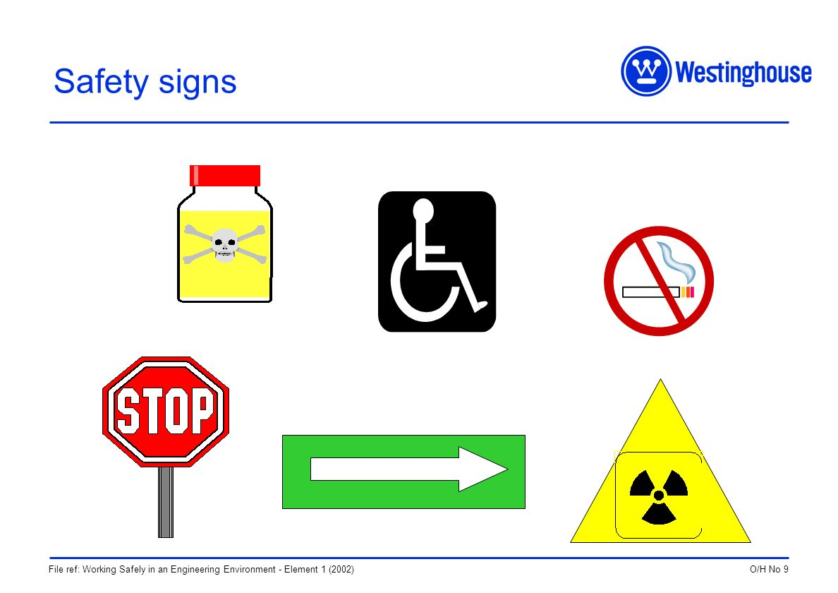 O/H No 9File ref: Working Safely in an Engineering Environment - Element 1 (2002) Safety signs