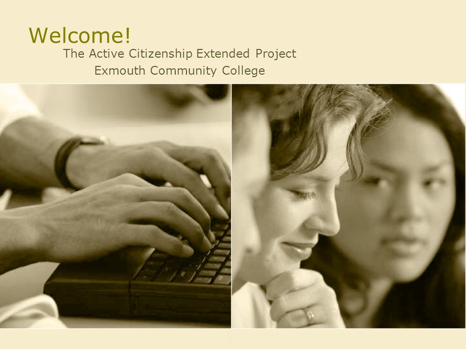 Welcome! The Active Citizenship Extended Project Exmouth Community College