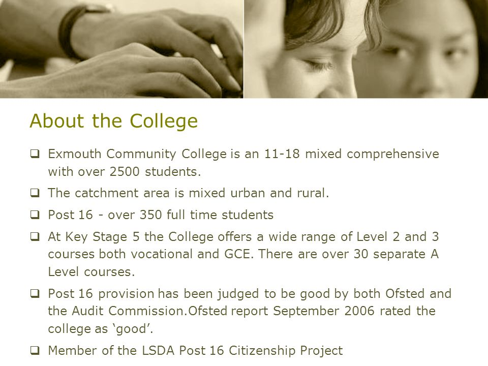 About the College Exmouth Community College is an 11-18 mixed comprehensive with over 2500 students.