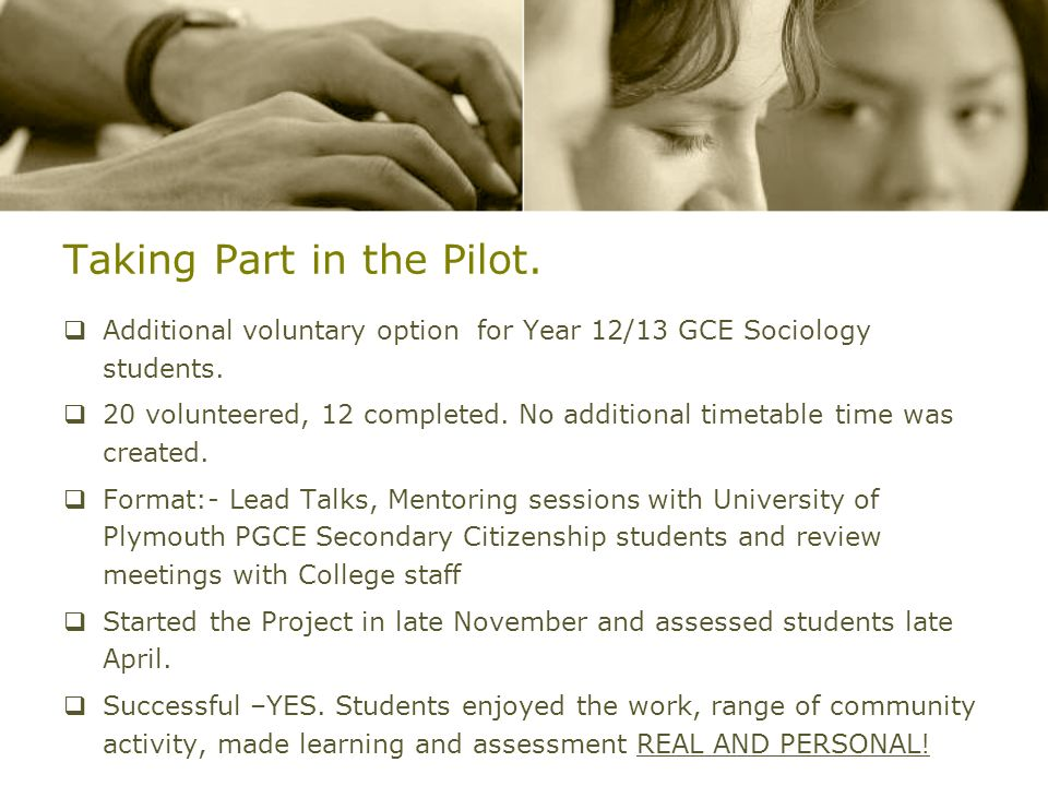 Taking Part in the Pilot. Additional voluntary option for Year 12/13 GCE Sociology students.