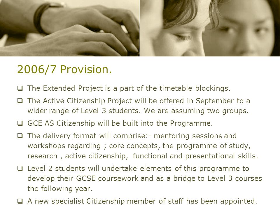 2006/7 Provision. The Extended Project is a part of the timetable blockings.