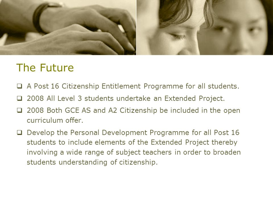 The Future A Post 16 Citizenship Entitlement Programme for all students.