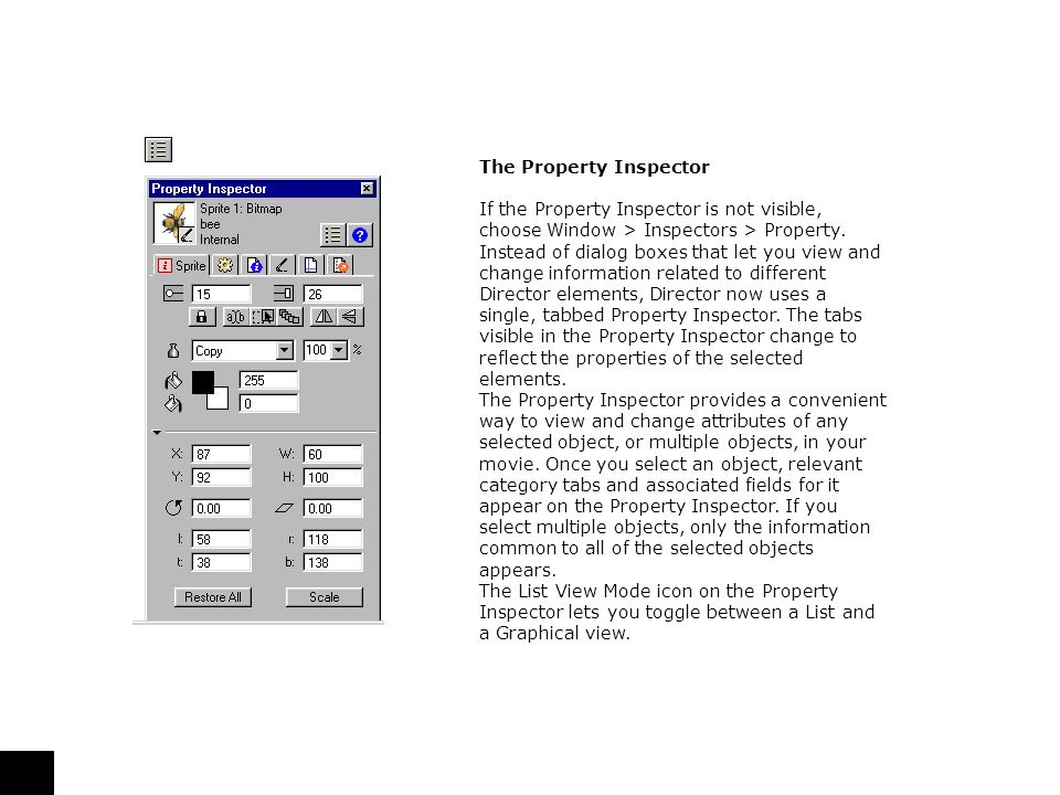 The Property Inspector If the Property Inspector is not visible, choose Window > Inspectors > Property.