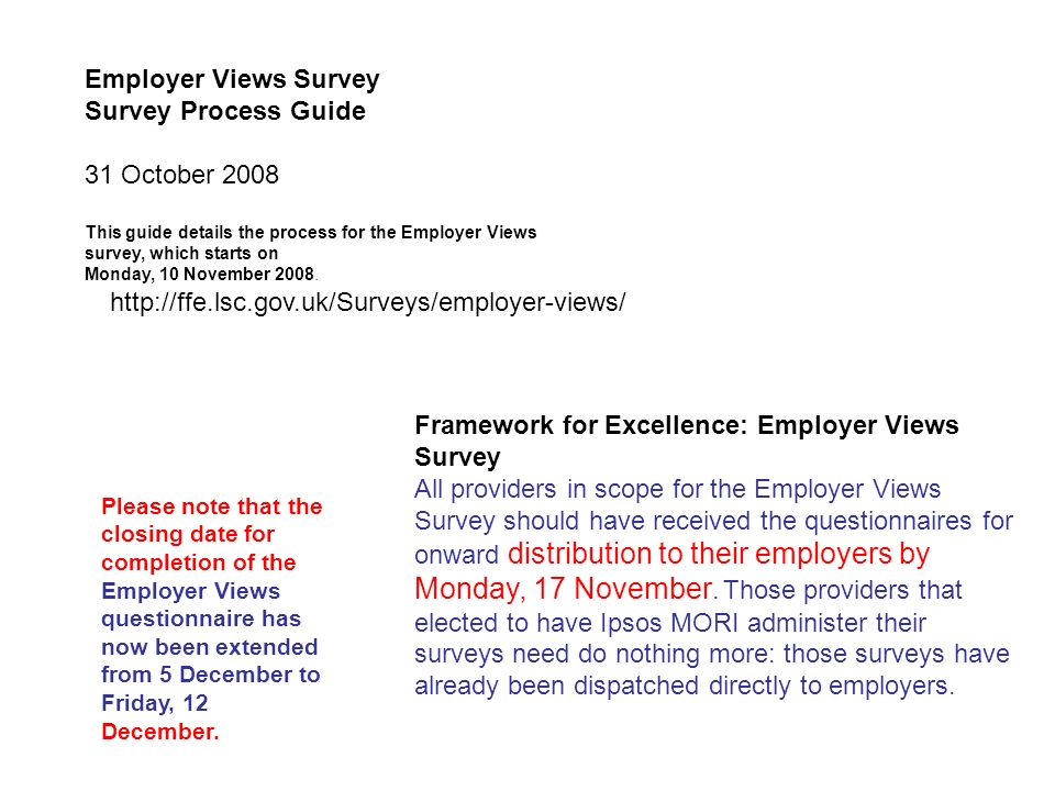 Employer Views Survey Survey Process Guide 31 October 2008 This guide details the process for the Employer Views survey, which starts on Monday, 10 November 2008.