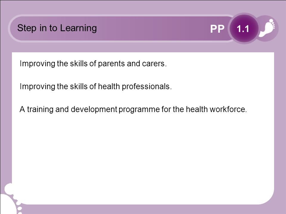 PP Step in to Learning Improving the skills of parents and carers.