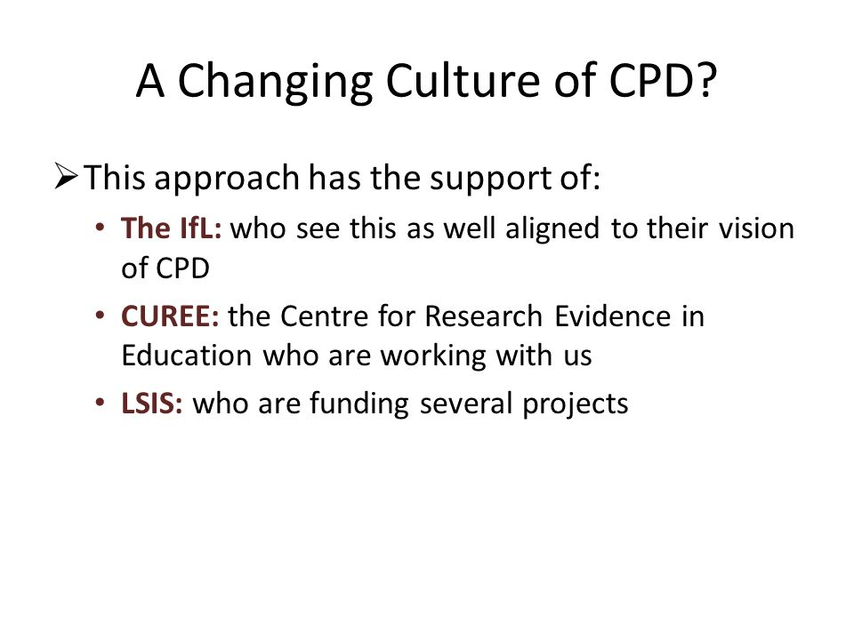 A Changing Culture of CPD.