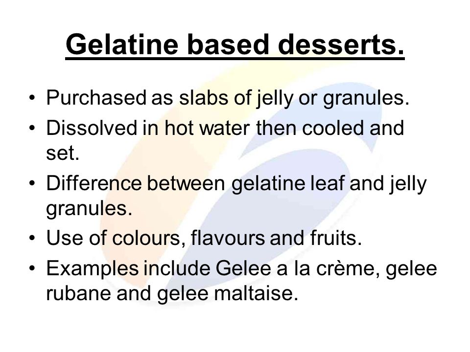 Gelatine based desserts. Purchased as slabs of jelly or granules.