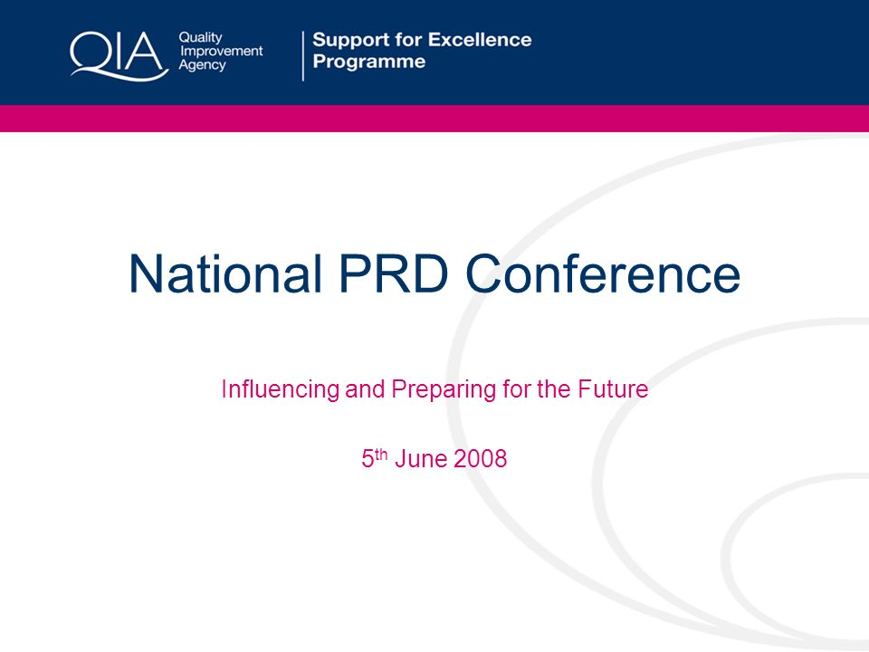 National PRD Conference Influencing and Preparing for the Future 5 th June 2008