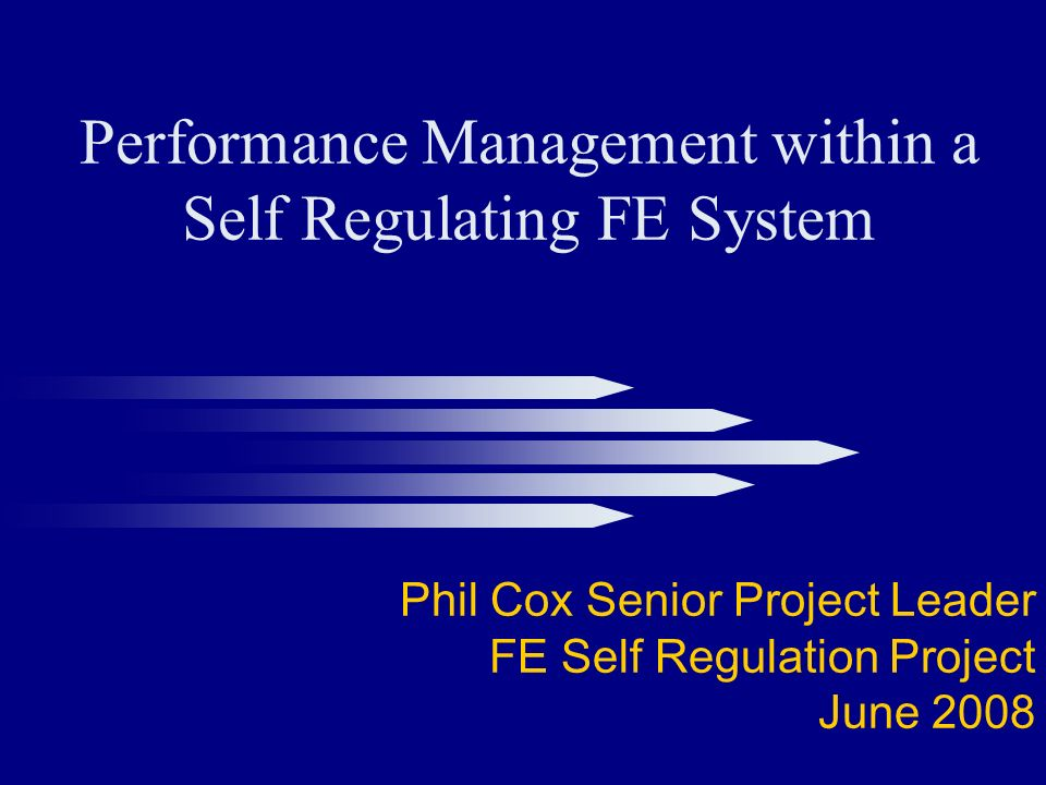 Phil Cox Senior Project Leader FE Self Regulation Project June 2008