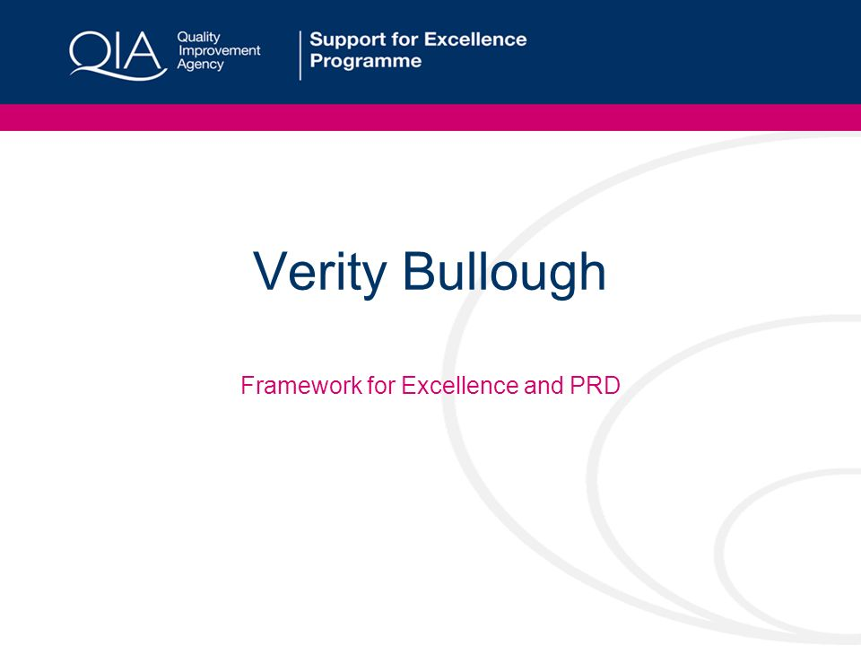 Verity Bullough Framework for Excellence and PRD