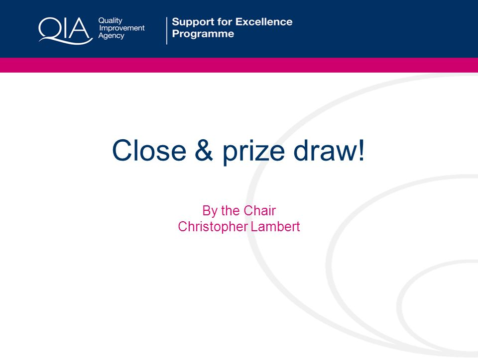 Close & prize draw! By the Chair Christopher Lambert