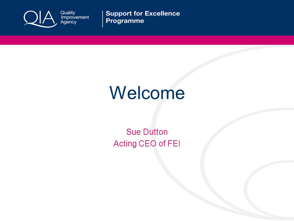 Welcome Sue Dutton Acting CEO of FEI