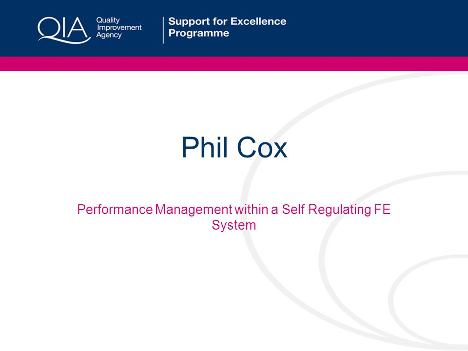 Phil Cox Performance Management within a Self Regulating FE System