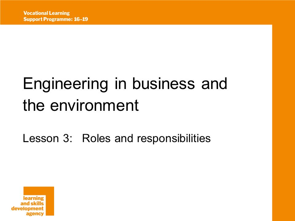 Engineering in business and the environment Lesson 3: Roles and responsibilities