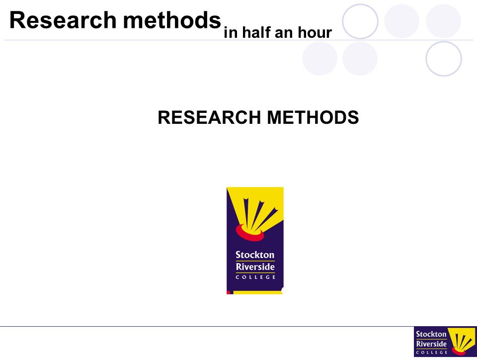 in half an hour Research methods RESEARCH METHODS